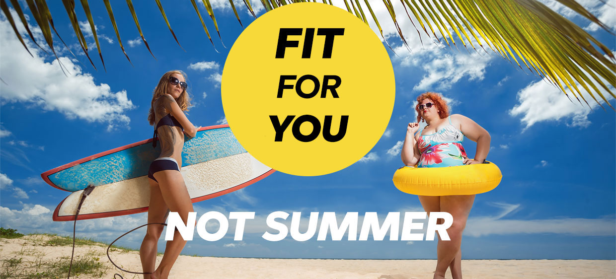 #FitForYou, Not Summer